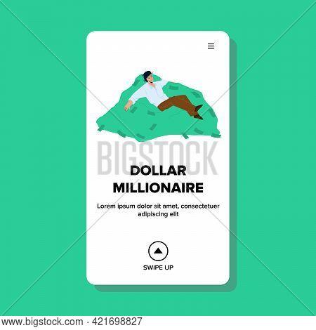 Dollar Millionaire Relaxing On Money Stack Vector. Dollar Millionaire Lying On Heap Of Earned Cash,