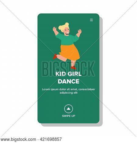 Kid Girl Dance To Music On Birthday Party Vector. Kid Girl Dance On Anniversary Child Birth. Cheerfu