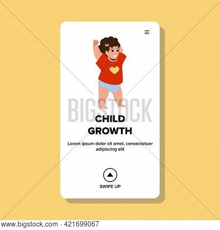 Child Growth And Start To Make First Steps Vector. Newborn Cute Girl Child Walking And Playing In Ro