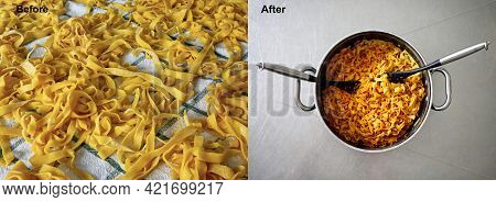 Process Of Cooking Homemade Italian Tagliatelle - Before And After