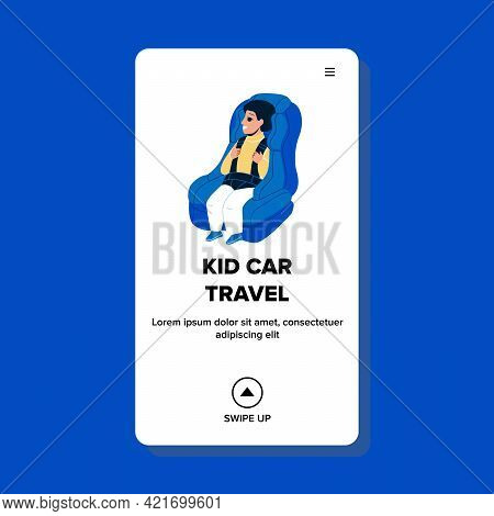 Kid Car Travel In Comfortable Armchair Vector. Toddler Boy Car Traveling In Cozy Vehicle Chair And L