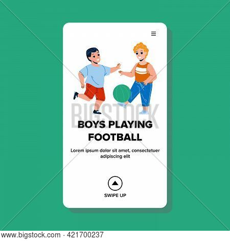 Boys Playing Football With Ball On Field Vector. Children Boys Playing Football Together Outdoor. Ch