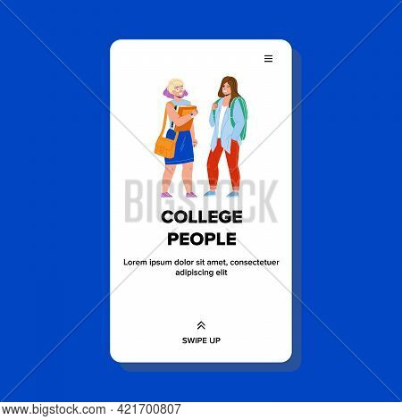 College People Teenagers Going On Lecture Vector. Happy Young Girls College People With Backpack And