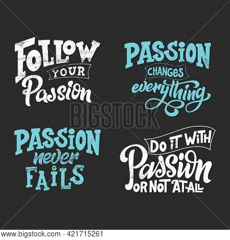 Set Of Hand Lettering Typography Posters On Blackboard Background With Chalk. Quotes About Passion.
