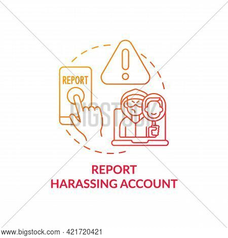 Reporting Harassing Account Concept Icon. Cyberbullying Prevention Idea Thin Line Illustration. Hate