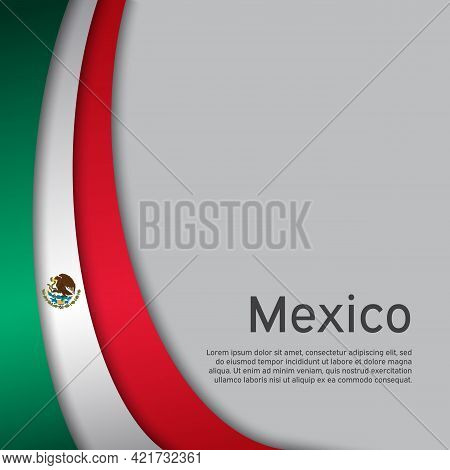 Abstract Waving Mexico Flag. Creative Background In Mexico Flag Colors For Holiday Card Design. Nati