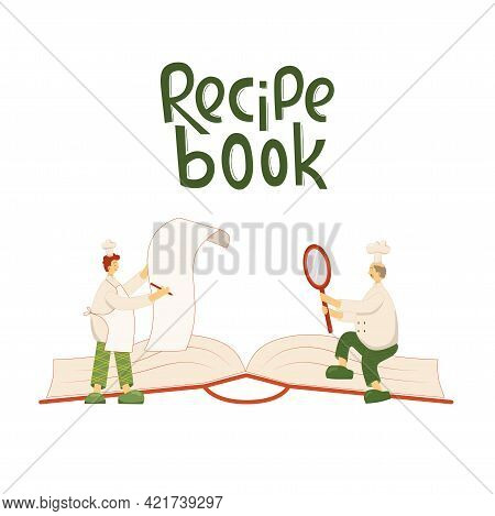 Lettering Recipe Book, Cook Chef Man With Hat, Uniform From Professional Kitchen Restaurant. Vector