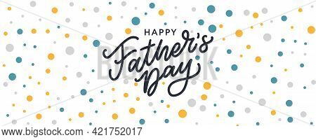 Happy Fathers Day. Lettering. Banner Sale Brush Text Pattern Vector