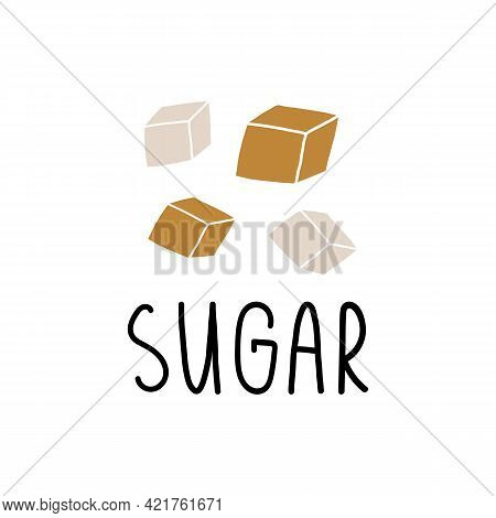 Hand-drawn White Refined And Cane Brown Sugar Cubes And Lettering. Cartoon Vector Isolated Illustrat