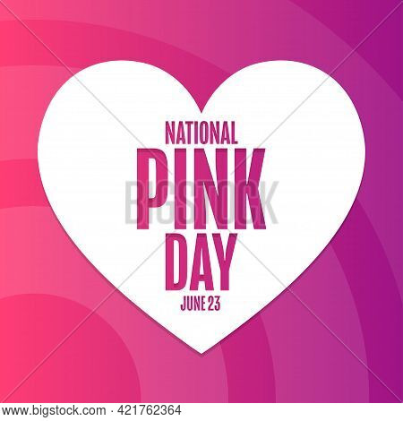 National Pink Day. June 23. Holiday Concept. Template For Background, Banner, Card, Poster With Text