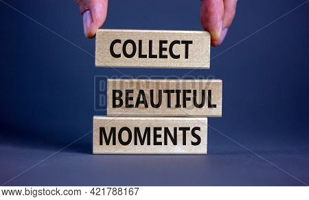 Collect Beautiful Moments Symbol. Wooden Blocks With Words 'collect Beautiful Moments'. Beautiful Gr