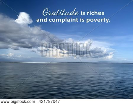 Inspirational Quote - Gratitude Is Riches And Complaint Is Poverty. On Nature Landscape Background O