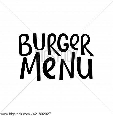 Burger Menu Handwritten Sign For Fast Food Restaurant. Vector Stock Illustration Isolated On White B