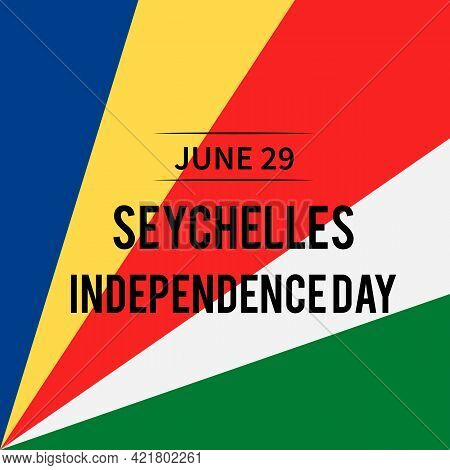 Seychelles Independence Day Typography Poster. National Holiday Celebrated On June 29. Vector Templa