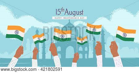 Celebration Happy India Independence Day The 15th Of August Vector Illustration. Cartoon Hands Wave