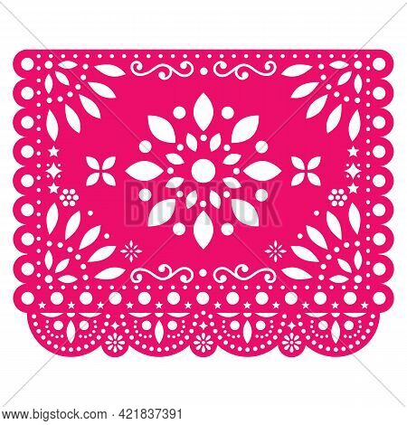 Papel Picado Vector Design With Flower In Pink Mexican Paper Decoration With Flowers And Geometric S