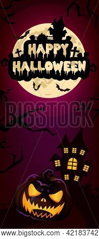 Happy Halloween Vertical Banner Template. Scary, Spooky Pumpkin With House And Moon Illustration. Au