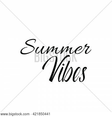 Summer Vibes For Print Or Use As Poster, Card, Flyer Or T Shirt