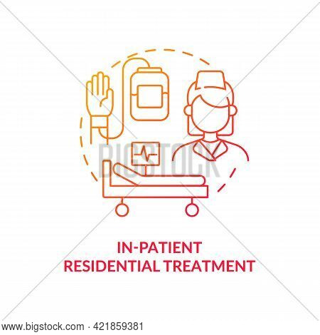 In Patient Residential Treatment Concept Icon. Rehabilitation Types. Medical Help For Ill Patients.