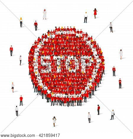 A Large Group Of People Are Standing In A Round Stop Sign. Red Sign Of Passage Is Prohibited From Pe