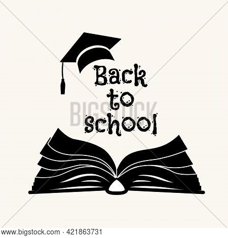 Back To School Greeting Card With Open Book, Back To School Text, Hat. Vector Illustration. All Obje