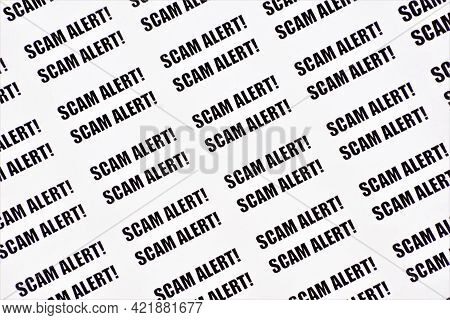Scam Alert! A Lot Of Text Labels. Theft Or Acquisition Of The Right To Someone Else's Property By De
