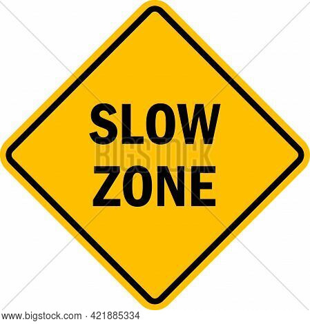 Slow Zone Sign. Black On Yellow Diamond Background. Traffic Signs And Symbols.