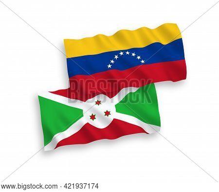 National Fabric Wave Flags Of Venezuela And Burundi Isolated On White Background. 1 To 2 Proportion.