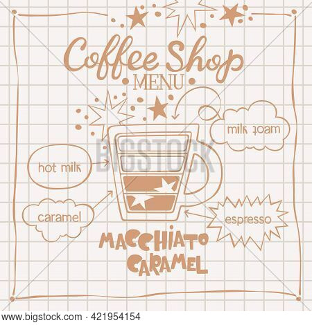 Macchiato Caramel. Coffee Shop Menu. Coffee Cup. Lettering. Coffee Drink Recipe. Isolated Vector Obj