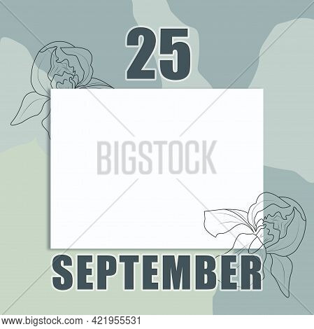 September 25. 25-th Day Of The Month, Calendar Date.a Clean White Sheet On An Abstract Gray-green Ba