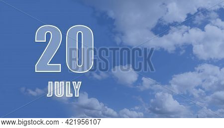 July 20. 20-th Day Of The Month, Calendar Date.white Numbers Against A Blue Sky With Clouds. Copy Sp