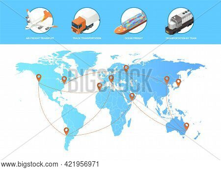 Freight Industry Logistics And Transportation With Location Pins On World Map. Concept Of Global Log