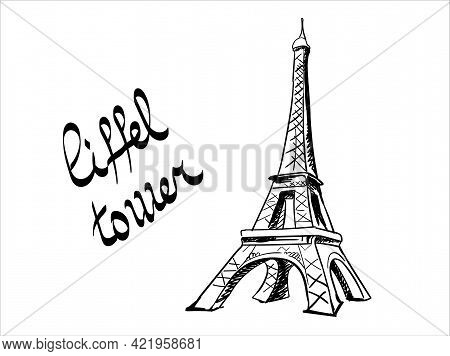 The Eiffel Tower Is Drawn With Black Lines On A White Background. Lettering Eiffel Tower Isolated On