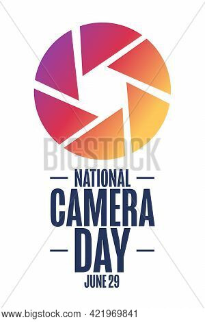 National Camera Day. June 29. Holiday Concept. Template For Background, Banner, Card, Poster With Te