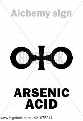 Alchemy Alphabet: Arsenic Acid (acidum Arsenicum), Arsoric Acid: Chemical Formula=[h3aso4]. Alchemic
