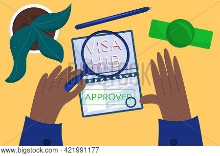 Concept Of An Approved Working American Visa, Top View. Employees Hands Approved American Visa. A De