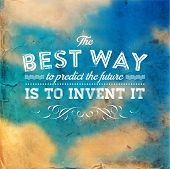 "Quote Typographical Poster, vector design. ""The best way to predict the future is to invent it"". Vintage Blurred Sky Background with Retro Paper Texture poster"