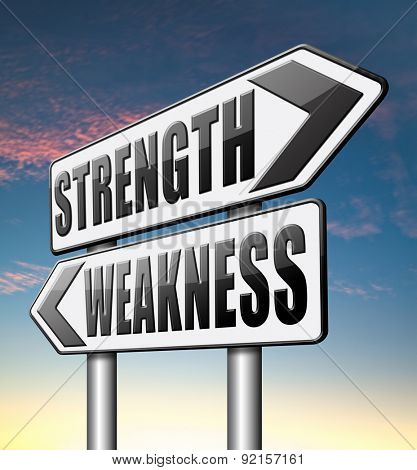 strength versus weakness overcome problems by being strong and not weak accept the challenge to success