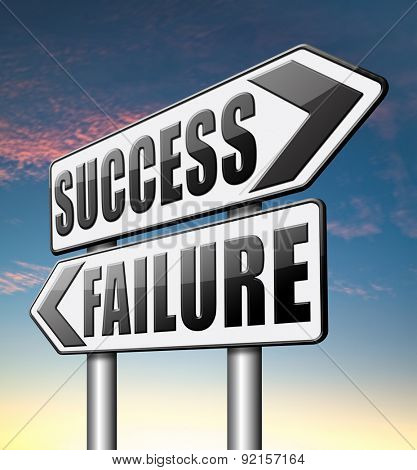 success versus failure being successful or fail win or loose make an important decision and choose wise