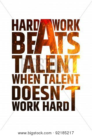 Hard work beats talent when talent doesn't work hard. Motivational inspiring quote on colorful brigh