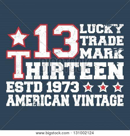 T-shirt print design. Number thirteen vintage stamp. Printing and badge applique label t-shirts jeans casual wear. Vector illustration.