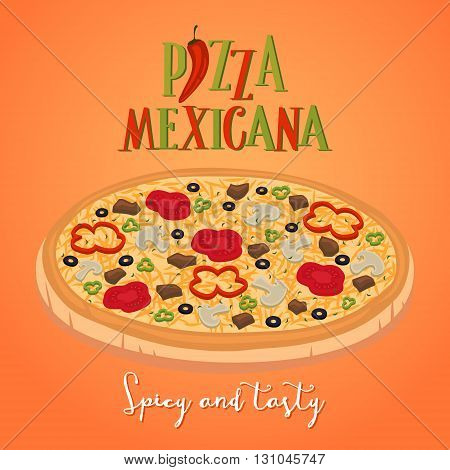 Mexican food concept. Spicy and tasty pizza.  Banner of mexican food. Cartoon mexican food poster. National food from Mexico. Mexican fast food.