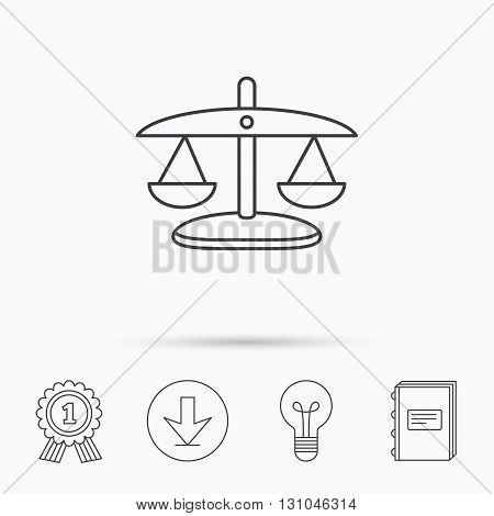 Scales of Justice icon. Law and judge sign. Measurement tool symbol. Download arrow, lamp, learn book and award medal icons.
