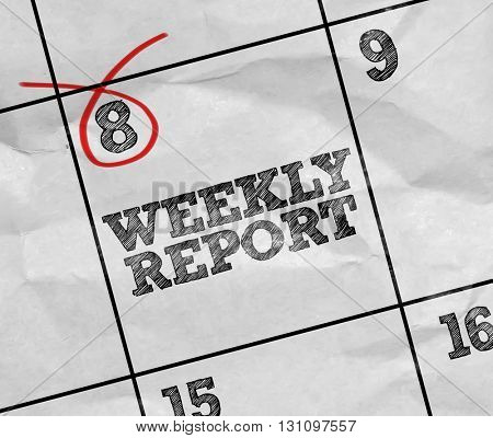 Concept image of a Calendar with the reminder: Weekly Report