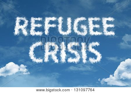 Refugee Crisis cloud word with a blue sky