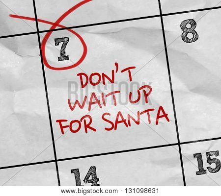 Concept image of a Calendar with the text: Don't Wait Up For Santa
