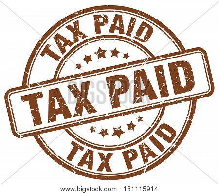 Tax Paid Brown Grunge Round Vintage Rubber Stamp.tax Paid Stamp.tax Paid Round Stamp.tax Paid Grunge