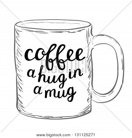 Coffee. A Hug In A Mug. Brush Hand Lettering.