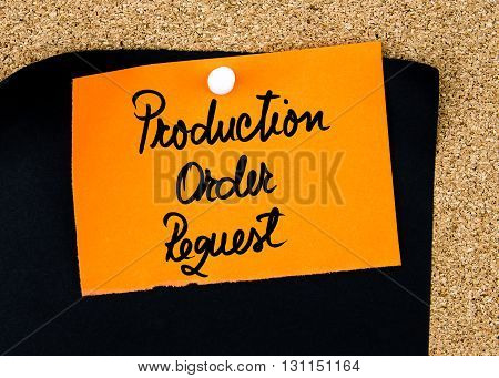 Production Order Request Written On Orange Paper Note
