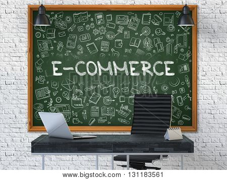 Green Chalkboard on the White Brick Wall in the Interior of a Modern Office with Hand Drawn E-Commerce.  Business Concept with Doodle Style Elements. 3D.